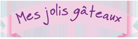 Mes Jolis Gateaux - Gâteaux, cupcakes, cake pops et sablés sur mesure